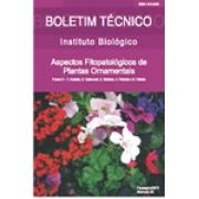 Aspectos Fitopatológicos de Plantas Ornamentais - Flores II - 1. Azaleia, 2. Calancôe, 3. Gerânio, 4. Petúnia e 5. Violeta