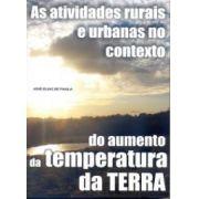 Atividades Rurais e Urbanas no Contexto do Aumento da Temperatura da Terra