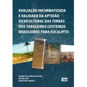 Avaliação Informatizada e Validada da Aptidão Silvicultural das Terras dos Tabuleiros Costeiros Brasileiros para Eucalipto