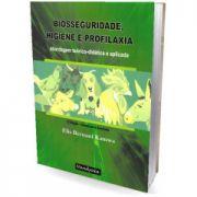 Biosseguridade, Higiene e Profilaxia - Abordagem Teórico-Didática e Aplicada