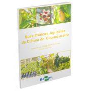 Boas Práticas Agrícolas da Cultura do Cupuaçuzeiro