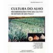 Boletim Técnico 1700 - Cultura do Alho - Recomendações Para seu Cultivo no Estado de São Paulo