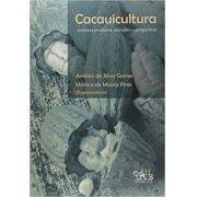 Cacauicultura - Estrutura Produtiva, Mercados e Perspectivas