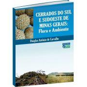 Cerrados do Sul e Sudoeste de Minas Gerais - Flora e Ambiente