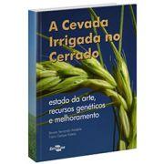 Cevada Irrigada no Cerrado - Estado da Arte, Recursos Genéticos e Melhoramento