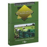 Coleção 500 Perguntas 500 Respostas - Pós-Colheita de Hortaliças