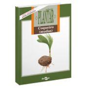 Coleção Plantar - A Cultura do Coqueiro - Mudas