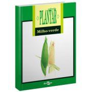 Coleção Plantar - A Cultura do Milho-Verde