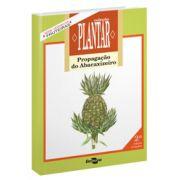 Coleção Plantar - Propagação do Abacaxizeiro