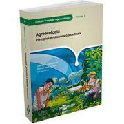 Coleção Transição Agroecológica, Vol. 1 - Agroecologia - Princípios e Reflexões Conceituais