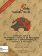Compostagem e Reaproveitamento de Resíduos Orgânicos e Agroindustriais - Teórico e Prático