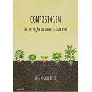 Compostagem Fertilização do Solo e Substratos