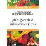 Controle Alternativo de Pragas e Doenças com as Caldas Bordalesa, Sulfocálcica, Viçosa e outros Defensivos Naturais