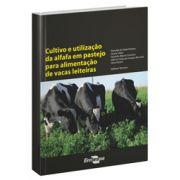 Cultivo e Utilização da Alfafa em Pastejo para Alimentação de Vacas Leiteiras