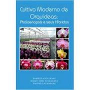 Cultivo Moderno de Orquídeas - Phalaenopsis e Seus Híbridos