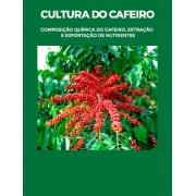 Cultura do cafeeiro. Composição química do cafeeiro, extração e exportação de nutrientes