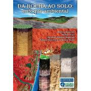 Da Rocha ao Solo -  Enfoque Ambiental