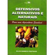Defensivos Alternativos e Naturais - Para uma Agricultura Saudável