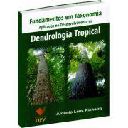 Dendrologia Tropical - Fundamentos em Taxonomia Aplicados no Desenvolvimento da Dendrologia Tropical