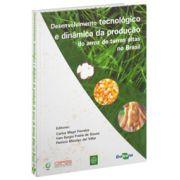 Desenvolvimento Tecnológico e Dinâmica da Produção do Arroz de Terras Altas no Brasil