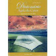Dicionário Agrícola Ceres - Agronomia Século XXI