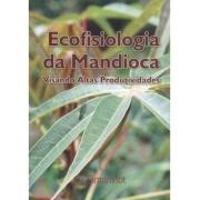 Ecofisiologia da Mandioca, Visando Altas Produtividades