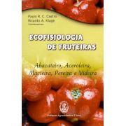Ecofisiologia de Fruteiras - Abacateiro, Aceroleira, Macieira, Pereira e Videira