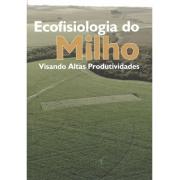 Ecofisiologia do Milho, Visando Altas Produtividades