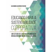 Educando Para A Sustentabilidade Corporativa - Um Estudo de Caso na Organização Brasileira que Iniciou Essa Conversa