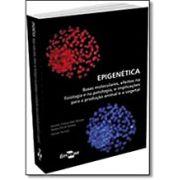 Epigenética - Bases Moleculares, Efeitos na Fisiologia e na Patologia e Implicações