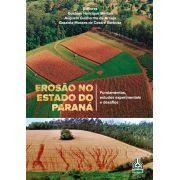Erosão no Estado do Paraná - Fundamentos, Estudos Experimentais e Desafios