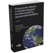Estoques de Carbono e Emissões de Gases de Efeito Estufa na Agropecuária Brasileira