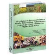 Estratégias de Desenvolvimento Rural e Alternativas Tecnológicas Para a Agricultura Familiar