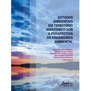 Estudos Ambientais em Território Amazônico Sob a Perspectiva da Engenharia Ambiental