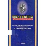 Ética e Bioética aplicadas à Medicina Veterinária