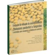 Evolução da Redução da Sensibilidade de Phakopsora Pachhyrhizi a Fungicidas e Estratégia para Recuperar a Eficiência do Controle