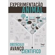 Experimentação Animal Um Obstáculo ao Avanço Científico