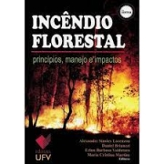 Incêndio Florestal. princípios, manejo e impactos