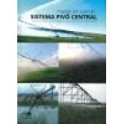 Irrigação por Aspersão - Sistema Pivô Central