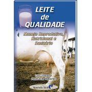 Leite de Qualidade -Manejo Reprodutivo, Nutricional e Sanitário