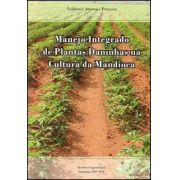 Manejo Integrado de Plantas Daninhas na Cultura da Mandioca