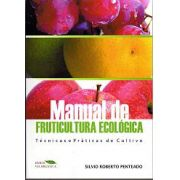 Manual de Fruticultura Ecológica - Técnicas e Práticas de Cultivo