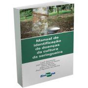 Manual de Identificação de Doenças da Cultura da Seringueira