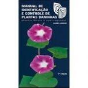 Manual de Identificação e Controle de Plantas Daninhas - Plantio Direto e Convencional