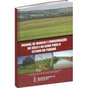Manual de Manejo e Conservação do Solo e da Água para o Estado do Paraná