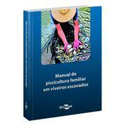 Manual de Piscicultura Familiar em Viveiros Escavados