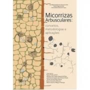 Micorrizas Arbusculares: conceitos metodologias e aplicações