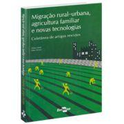 Migração Rural-Urbana, Agricultura Familiar e Novas Tecnologias