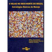 Milho no Meio-Norte do Brasil - Estratégias Básicas do Manejo, O