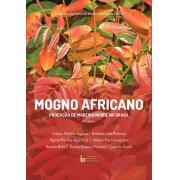 Mogno Africano - Produção de Madeira Nobre no Brasil